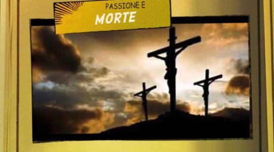 Video-sussidi per il catechismo: Passione e morte